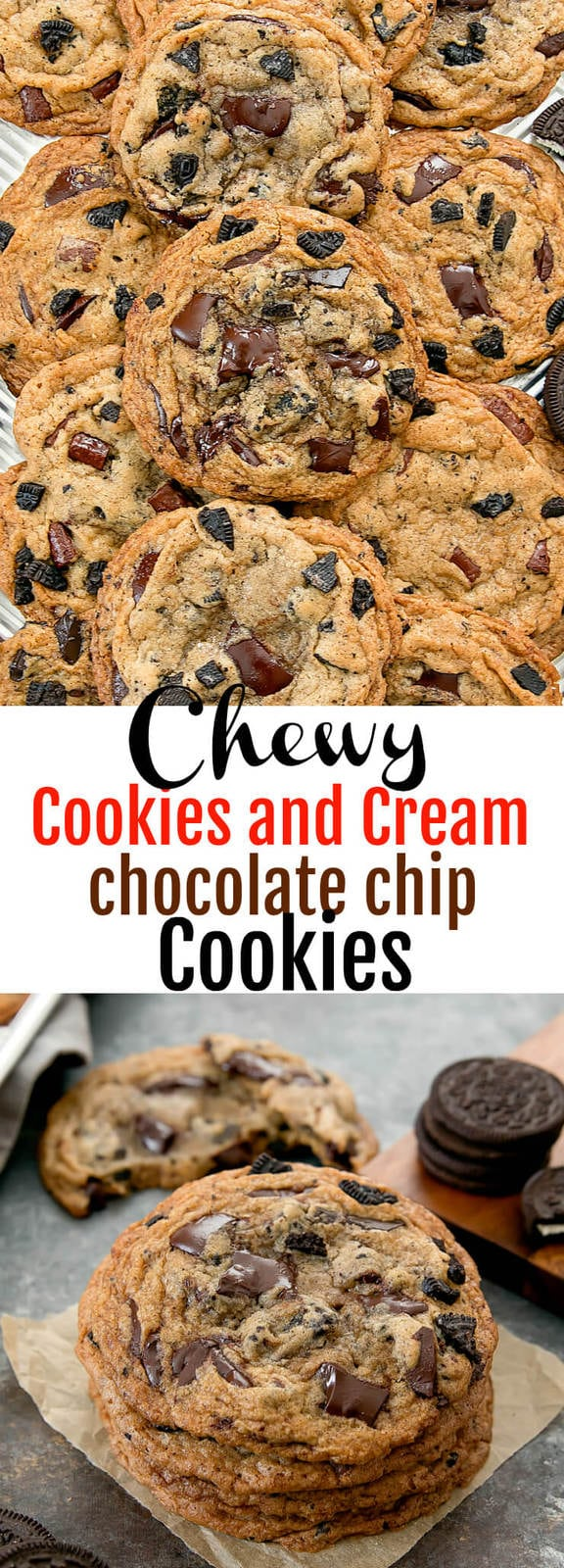 Chewy Cookies and Cream Chocolate Chip Cookies. Thin and chewy cookies with crispy edges, studded with crushed Oreos and chocolate chunks.