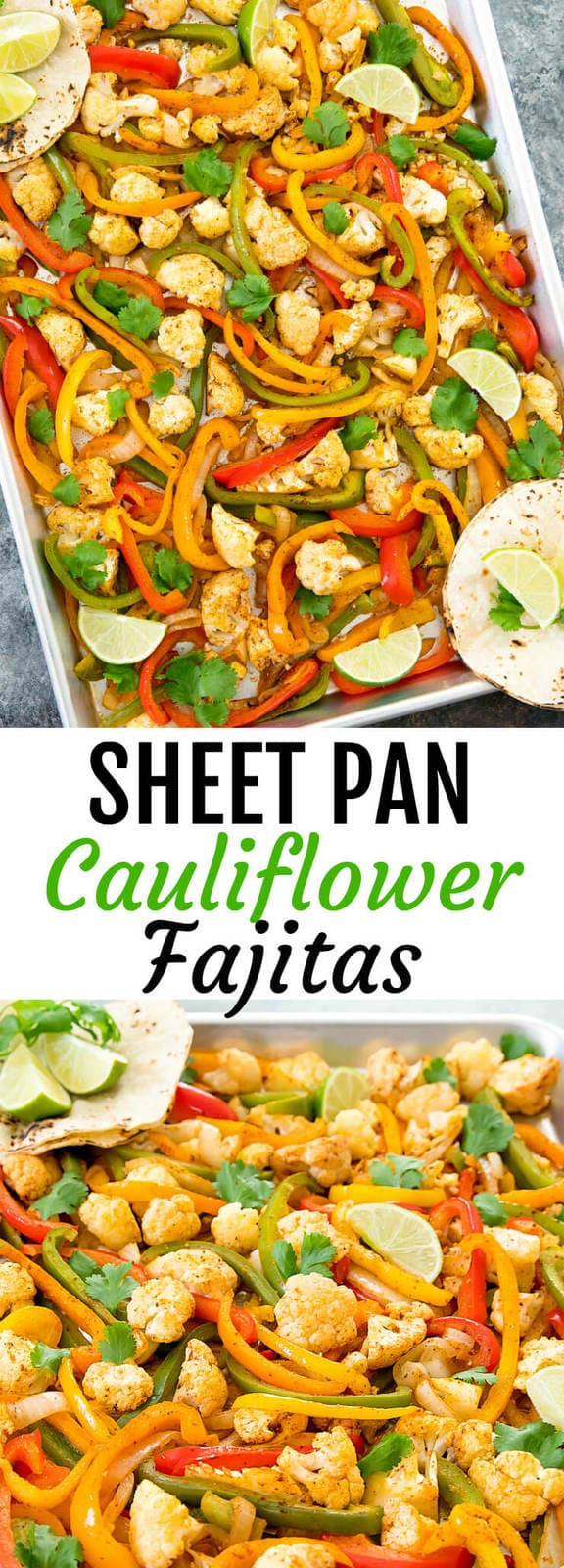 Sheet Pan Cauliflower Fajitas. A healthier and easier version of fajitas. Everything cooks on one sheet pan for easy clean-up!